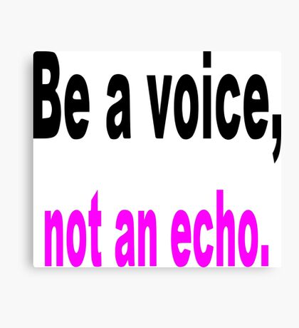 "Nickname  "" Be a Voice"" Canvas Print"