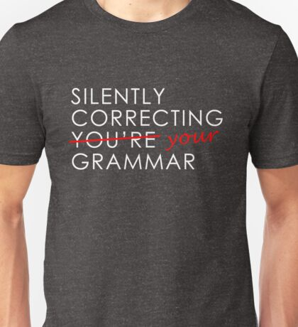 Silently Correcting Your You're Grammar Funny Unisex T-Shirt