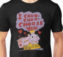 I choo choo choose you  Unisex T-Shirt