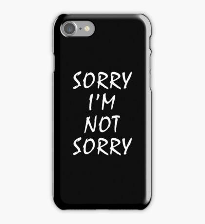 Sorry I'm Not Sorry Funny Joke Novelty Graphic iPhone Case/Skin