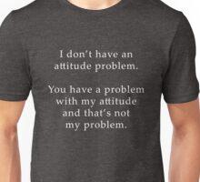 Funny Sarcastic Quote Attitude Problem Graphic Unisex T-Shirt