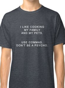 I Like Cooking Family Pets Psycho Pun Funny Graphic Classic T-Shirt