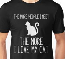The More People More I Love My Cat Unisex T-Shirt