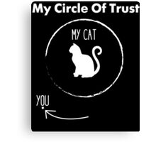 My Circle Of Trust My Cat And You Canvas Print