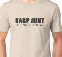 The Nose Knows! Unisex T-Shirt