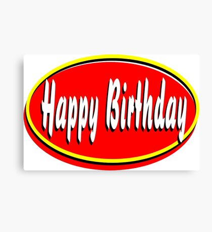 "Nickname  ""Happy Birthday"" Canvas Print"