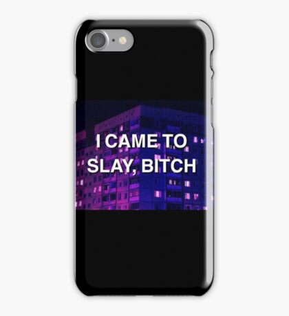 phrase beyonce i came to slay, bitch iPhone Case/Skin