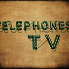 Telephones and TV by Kadwell