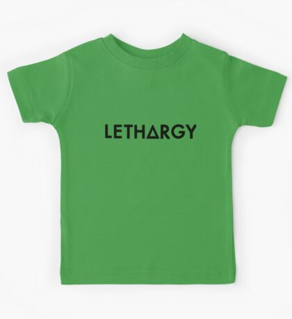 lethargy  (black) Kids Tee