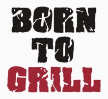 Born to grill Kids Clothes