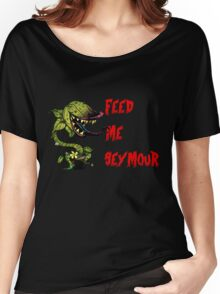 Little Shop of Horrors - Feed me Seymour! Women's Relaxed Fit T-Shirt
