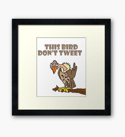 Funny Buzzard Cartoon says This Bird Don't Tweet Framed Print