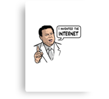 AL GORE I INVENTED THE INTERNET SHIRT, STICKERS, CASES, MUGS, TOTES, POSTERS Canvas Print