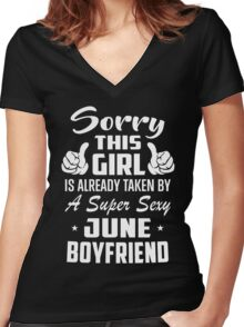 This Girl Is Taken By A Super Sexy June Boyfriend Women's Fitted V-Neck T-Shirt