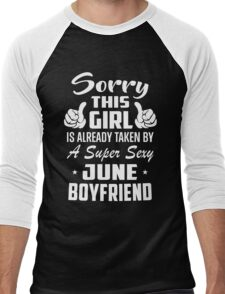 This Girl Is Taken By A Super Sexy June Boyfriend Men's Baseball ¾ T-Shirt