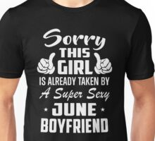 This Girl Is Taken By A Super Sexy June Boyfriend Unisex T-Shirt