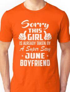 This Girl Is Taken By A Super Sexy June Boyfriend Unisex T-Shirt
