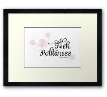 My Favorite Murder- F*ck Politeness Framed Print