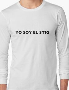 I AM THE STIG - Spanish Black Writing Long Sleeve T-Shirt