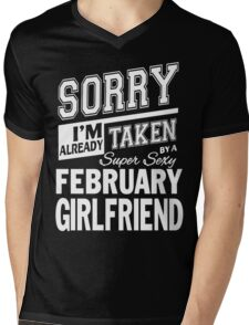 Sorry I'm Already Taken By A Super Sexy February Girlfriend Mens V-Neck T-Shirt