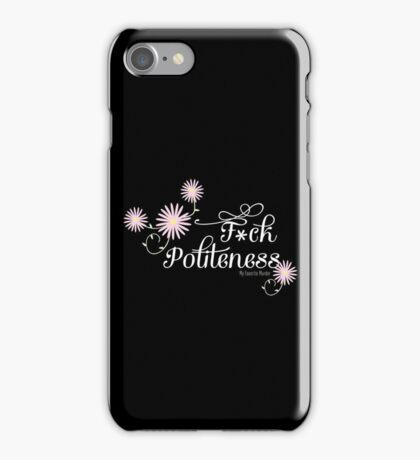 My Favorite Murder- F*ck Politeness (white text) iPhone Case/Skin