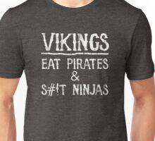 Vikings Eat Pirates and S#!t Ninjas Unisex T-Shirt