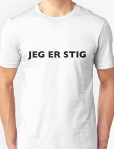 I AM THE STIG - Danish Black Writing T-Shirt