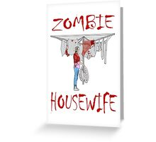 zombie housewife  Greeting Card