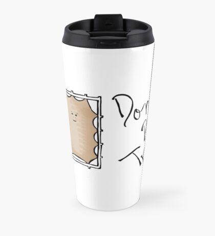 Don't be a B!tchy Trampoline - Dr. Who Travel Mug