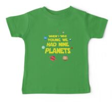 When I Was Young We Had Nine Planets Baby Tee