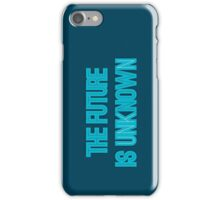 THE FUTURE IS unkNOWN iPhone Case/Skin