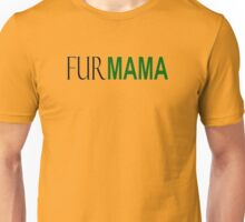 FurMAMA Fur Mama Funny Animal Lover T-Shirt Dog Cat Owner T Unisex T-Shirt