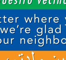 Welcome Your Neighbors (Arabic, English, Spanish) Sticker