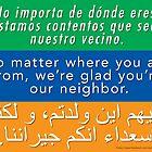 Welcome Your Neighbors (Arabic, English, Spanish) by vikingforge
