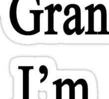 Thanks To My Grandpa I'm A Drummer  Sticker