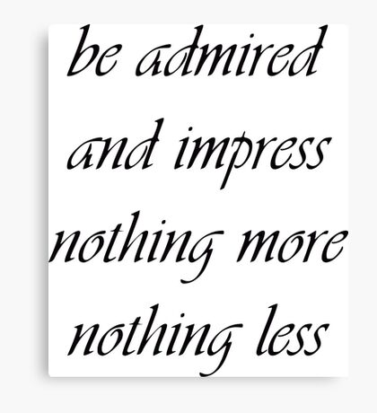 "Nickname  ""Be admired"" Canvas Print"