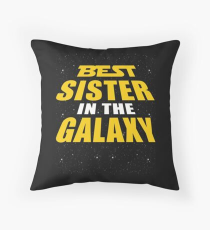 Best Sister In The Galaxy Throw Pillow