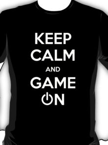 Keep calm and game on. T-Shirt