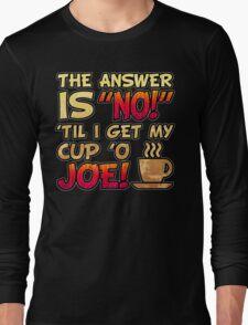 Coffee Humor Attitude Long Sleeve T-Shirt