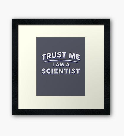 Trust Me I'm A Scientist Framed Print