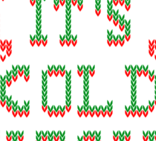 Baby It's Cold Outside Ugly Sweater Style Sticker