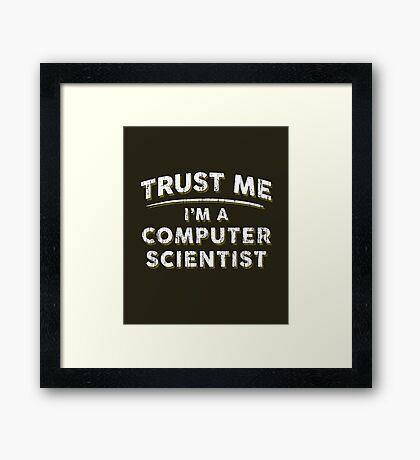 Trust Me I'm A Computer Scientist Framed Print
