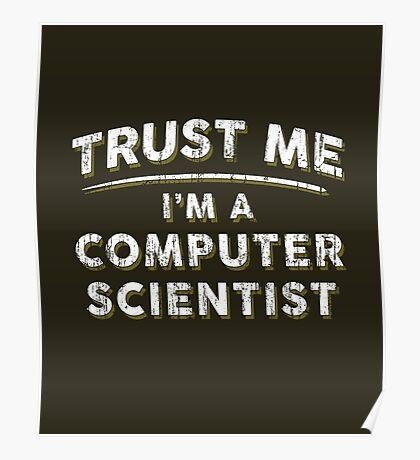 Trust Me I'm A Computer Scientist Poster