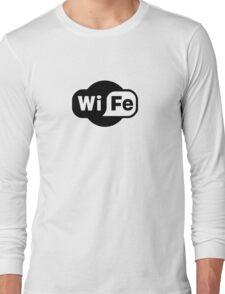 Wife ...a Wi-Fi parody Long Sleeve T-Shirt