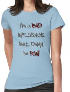 Im a bad influence no.2 Womens Fitted T-Shirt