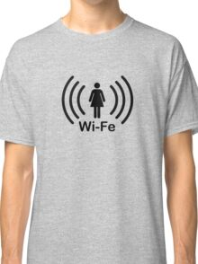 Wife - another Wi-Fi parody Classic T-Shirt