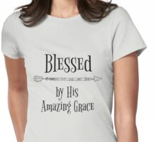 Blessed by His Grace Quote Womens Fitted T-Shirt
