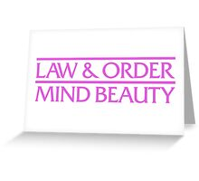 It's Law & Order: Mind Beauty Greeting Card