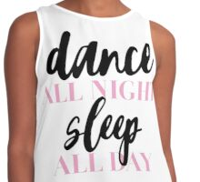 DANCE ALL NIGHT SLEEP ALL DAY   FASHION MAKEUP GRAPHIC TEXT ONLY PRINT Contrast Tank