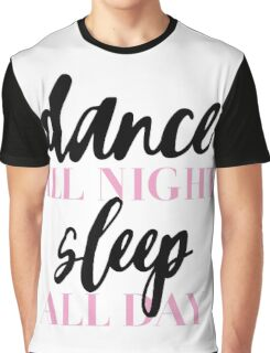 DANCE ALL NIGHT SLEEP ALL DAY   FASHION MAKEUP GRAPHIC TEXT ONLY PRINT Graphic T-Shirt